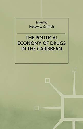 9781349402663: The Political Economy of Drugs in the Caribbean (International Political Economy Series)