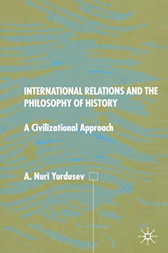 9781349403042: International Relations and the Philosophy of History: A Civilizational Approach