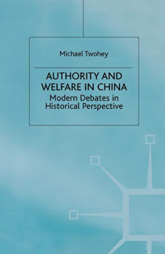 9781349406142: Authority and Welfare in China: Modern Debates in Historical Perspective (Studies on the Chinese Economy)
