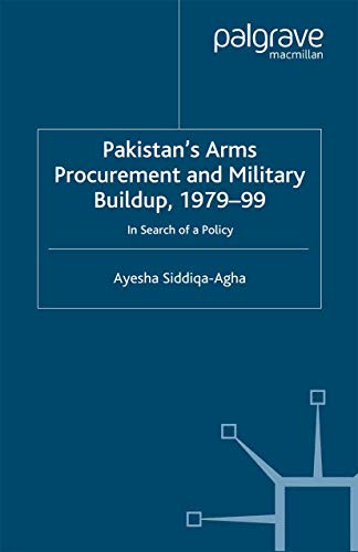 9781349406777: Pakistan's Arms Procurement and Military Buildup, 1979-99: In Search of a Policy