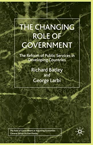 9781349408573: The Changing Role of Government: The Reform of Public Services in Developing Countries (Role of Government in Adjusting Economies)