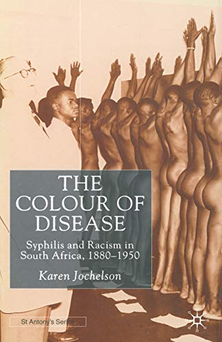 9781349409730: The Colour of Disease: Syphilis and Racism in South Africa, 1880-1950 (St Antony's Series)