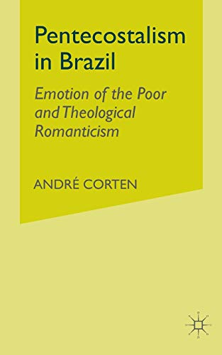 9781349410279: Pentecostalism in Brazil: Emotion of the Poor and Theological Romanticism