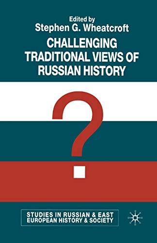 9781349413423: Challenging Traditional Views of Russian History (Studies in Russian and East European History and Society)