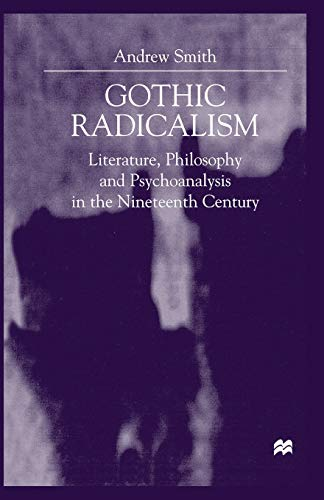 9781349413799: Gothic Radicalism: Literature, Philosophy and Psychoanalysis in the Nineteenth Century
