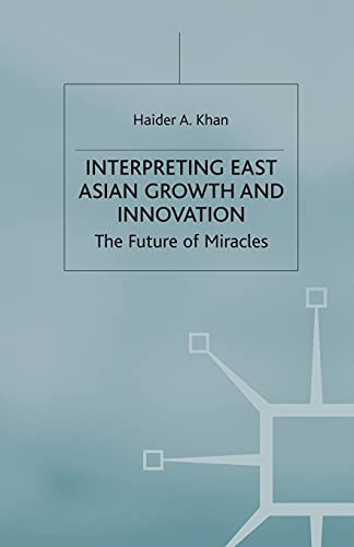 9781349414062: Interpreting East Asian Growth and Innovation: The future of Miracles