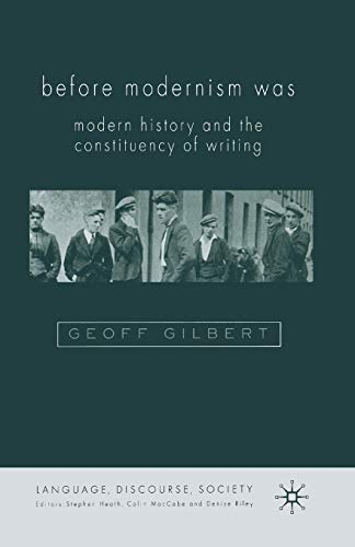 9781349415199: Before Modernism Was: Modern History and the Constituency of Writing (Language, Discourse, Society)