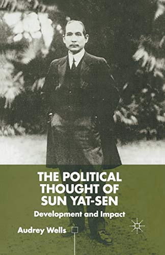 9781349417605: The Political Thought of Sun Yat-sen: Development and Impact