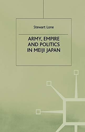 9781349421473: Army, Empire and Politics in Meiji Japan: The Three Careers of General Katsura Tar?