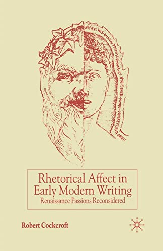 9781349421701: Rhetorical Affect in Early Modern Writing: Renaissance Passions Reconsidered