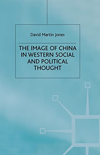 9781349422722: The Image of China in Western Social and Political Thought