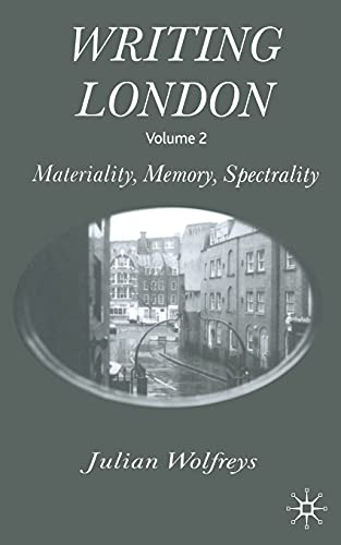 9781349422906: Writing London: Volume 2: Materiality, Memory, Spectrality
