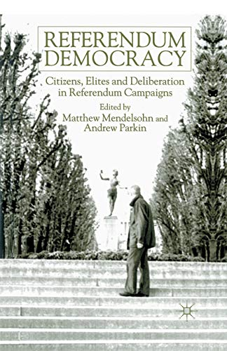 9781349423842: Referendum Democracy: Citizens, Elites and Deliberation in Referendum Campaigns