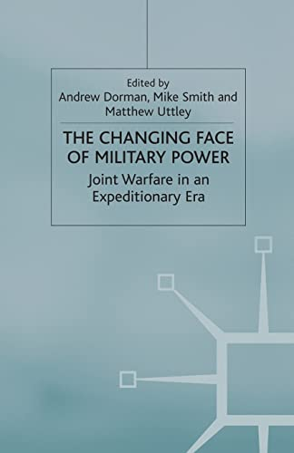 9781349423880: The Changing Face of Military Power: Joint Warfare in an Expeditionary Era (Cormorant Security Studies Series)