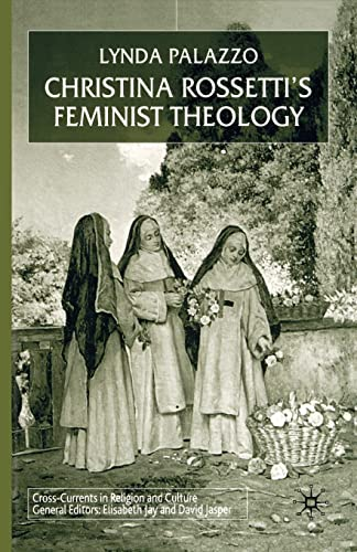 9781349424467: Christina Rossetti's Feminist Theology (Cross Currents in Religion and Culture)
