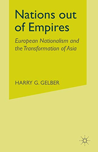9781349424849: Nations Out of Empires: European Nationalism and the Transformation of Asia