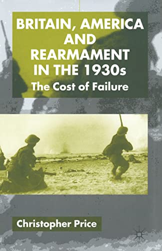 9781349425075: Britain, America and Rearmament in the 1930s: The Cost of Failure