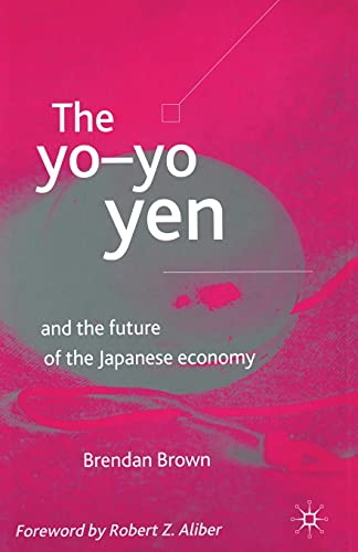 9781349425587: The Yo-Yo Yen: and the Future of the Japanese Economy