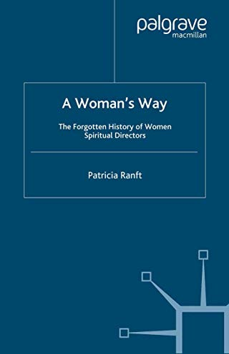 9781349425785: A Woman's Way: The Forgotten History of Women Spiritual Directors