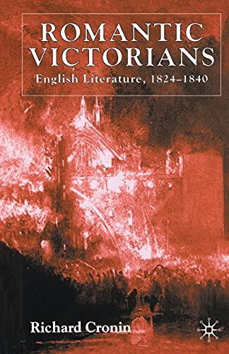 9781349428311: Romantic Victorians: English Literature, 1824-1840
