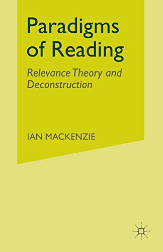 9781349428410: Paradigms of Reading: Relevance Theory and Deconstruction
