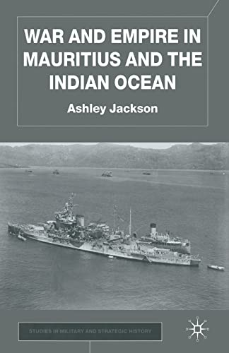 9781349428502: War and Empire in Mauritius and the Indian Ocean (Studies in Military and Strategic History)