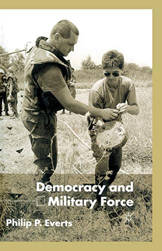 9781349428601: Democracy and Military Force