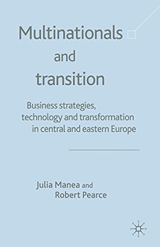 9781349428748: Multinationals and Transition: Business Strategies, Technology and Transformation in Central and Eastern Europe