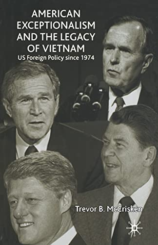 9781349429172: American Exceptionalism and the Legacy of Vietnam: U.S. Foreign Policy Since 1974