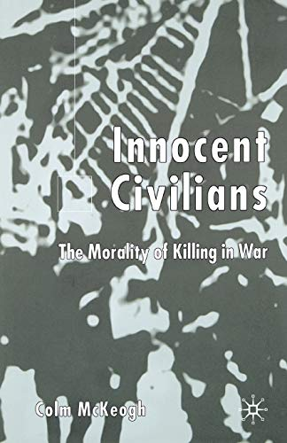 9781349429653: Innocent Civilians: The Morality of Killing in War