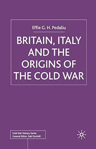 9781349429899: Britain, Italy and the Origins of the Cold War (Cold War History)