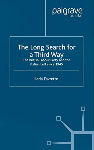 9781349430017: The Long Search for a Third Way: The British Labour Party and the Italian Left Since 1945