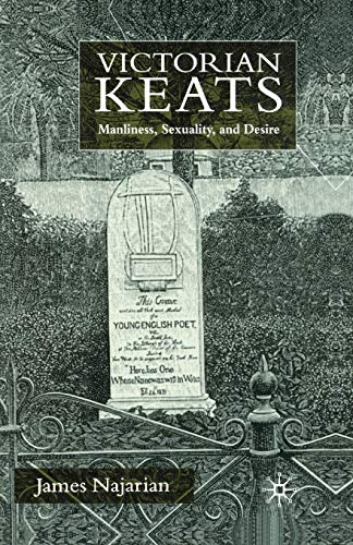 9781349430949: Victorian Keats: Manliness, Sexuality and Desire