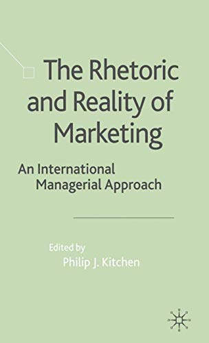 9781349431342: The Rhetoric and Reality of Marketing: An International Managerial Approach