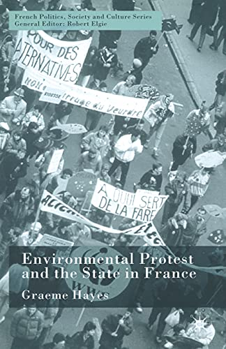 9781349431687: Environmental Protest and the State in France (French Politics, Society and Culture)