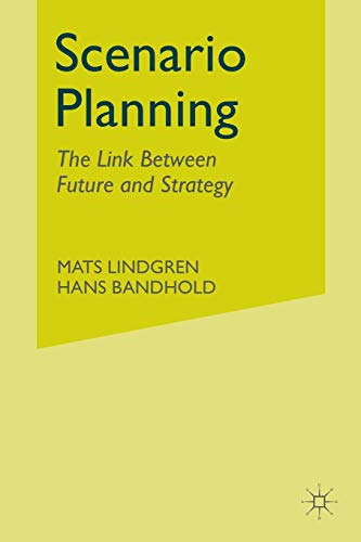 9781349431977: Scenario Planning: The Link Between Future and Strategy
