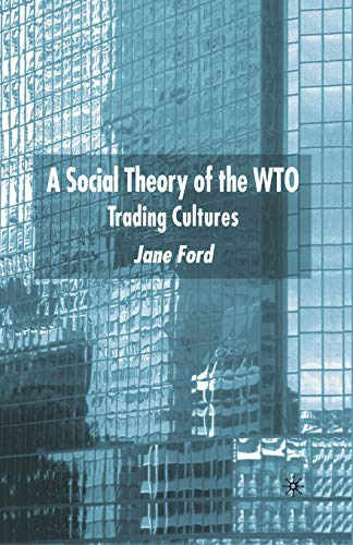 9781349433001: A Social Theory of the WTO: Trading Cultures