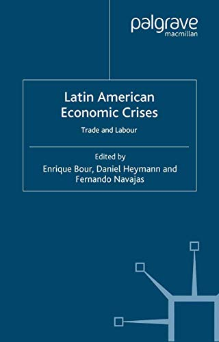 9781349433353: Latin American Economic Crises: Trade and Labour (International Economic Association Series)