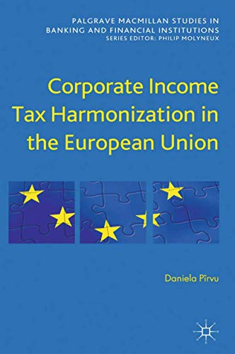9781349433476: Corporate Income Tax Harmonization in the European Union (Palgrave Macmillan Studies in Banking and Financial Institutions)
