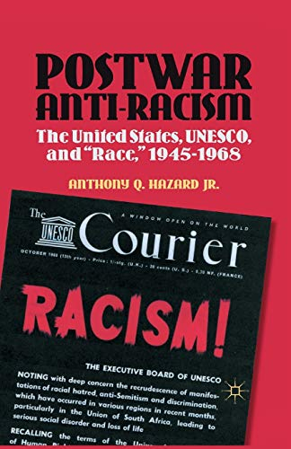 9781349434411: Postwar Anti-Racism: The United States, UNESCO, and