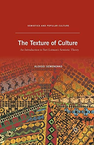 9781349435296: The Texture of Culture: An Introduction to Yuri Lotman's Semiotic Theory (Semiotics and Popular Culture)