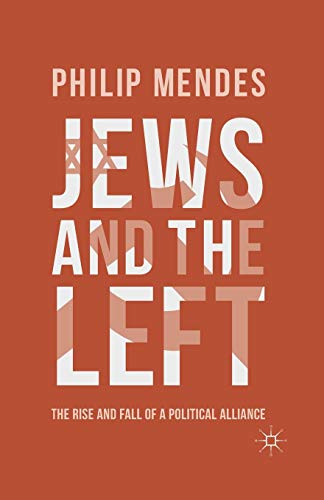 9781349435579: Jews and the Left: The Rise and Fall of a Political Alliance