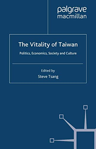 9781349436187: The Vitality of Taiwan: Politics, Economics, Society and Culture (The Nottingham China Policy Institute Series)