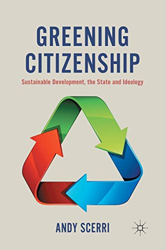 9781349436347: Greening Citizenship: Sustainable Development, the State and Ideology