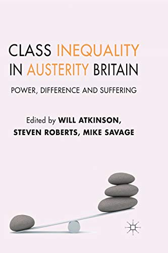 9781349437016: Class Inequality in Austerity Britain: Power, Difference and Suffering