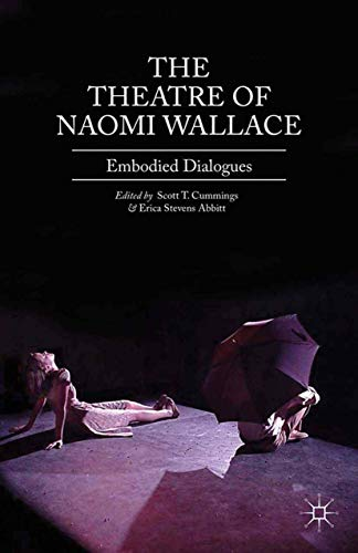 9781349437245: The Theatre of Naomi Wallace: Embodied Dialogues