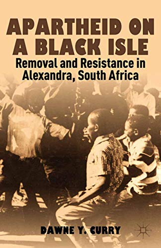 9781349438037: Apartheid on a Black Isle: Removal and Resistance in Alexandra, South Africa