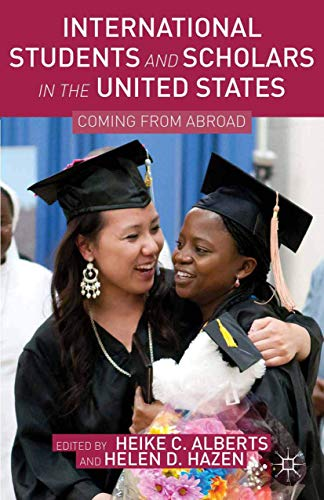 International Students and Scholars in the United: Heike C. Alberts,