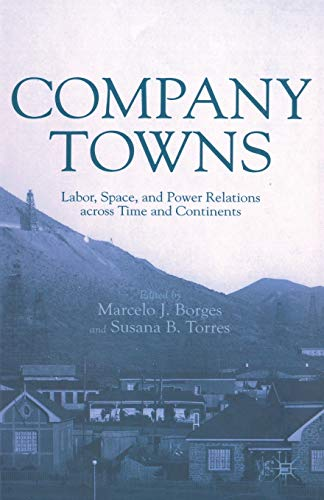 9781349438594: Company Towns: Labor, Space, and Power Relations across Time and Continents