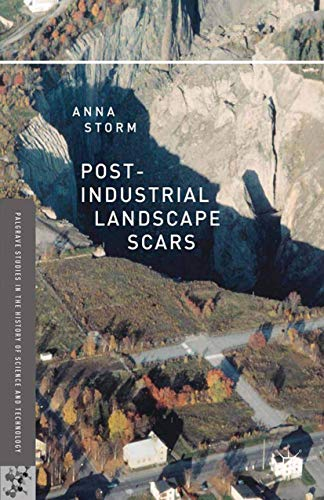 9781349439065: Post-Industrial Landscape Scars (Palgrave Studies in the History of Science and Technology)